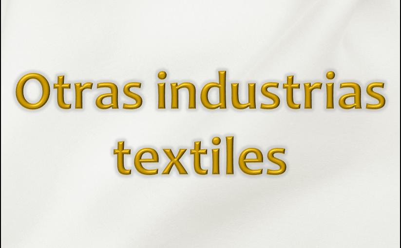 Otras industrias textiles